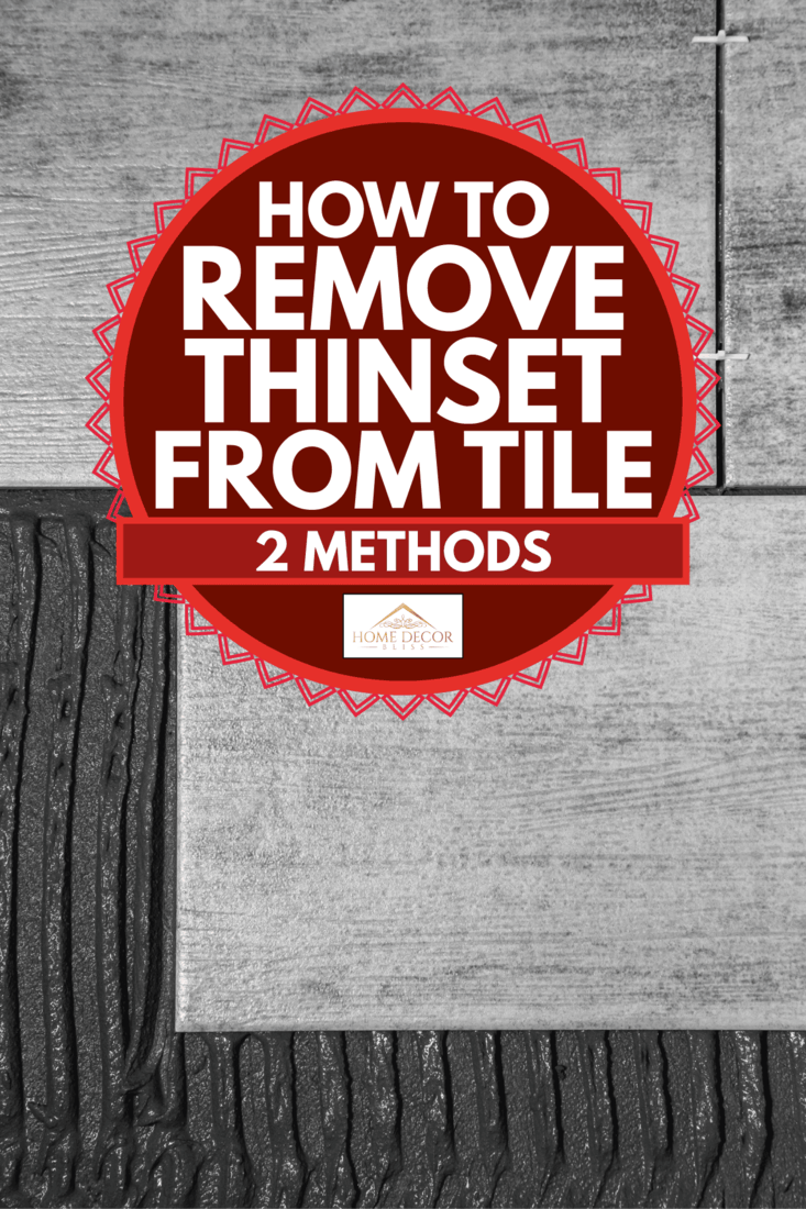 Gray ceramic tiles, tile setting using thinset, How To Remove Thinset From Tile [2 Methods]