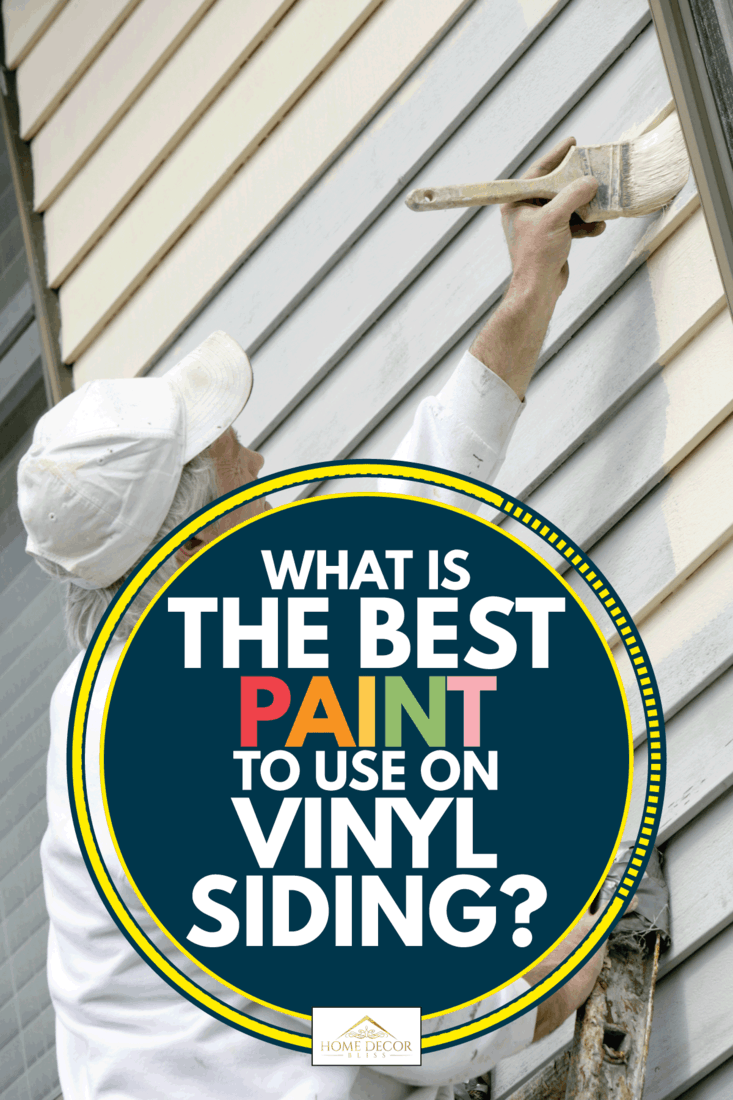 House painter applying paint to vinyl wall siding using brush, What Is The Best Paint To Use On Vinyl Siding?