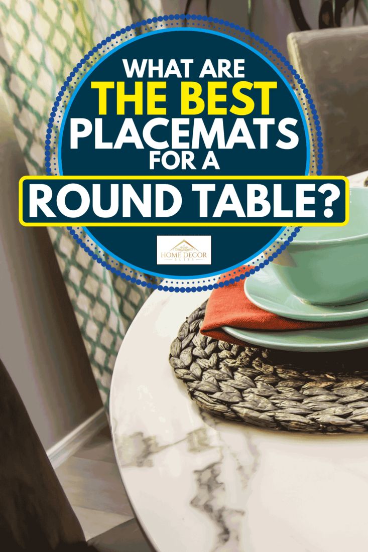 Round shape placemats on a marble round table with dining set, What Are The Best Placemats For A Round Table?