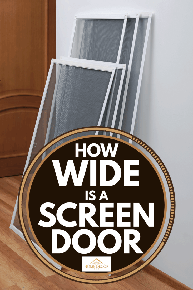 Screen panels leaning on a wall, How Wide Is A Screen Door