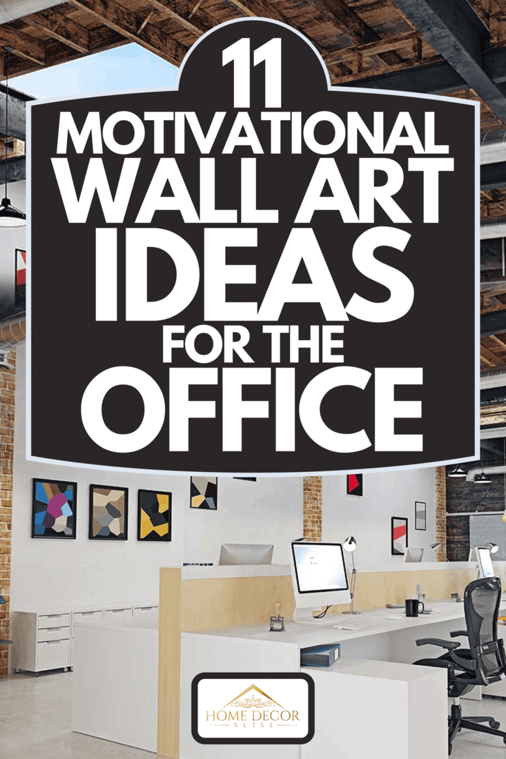 A contemporary loft office interior with framed wall art, 11 Motivational Wall Art Ideas For The Office