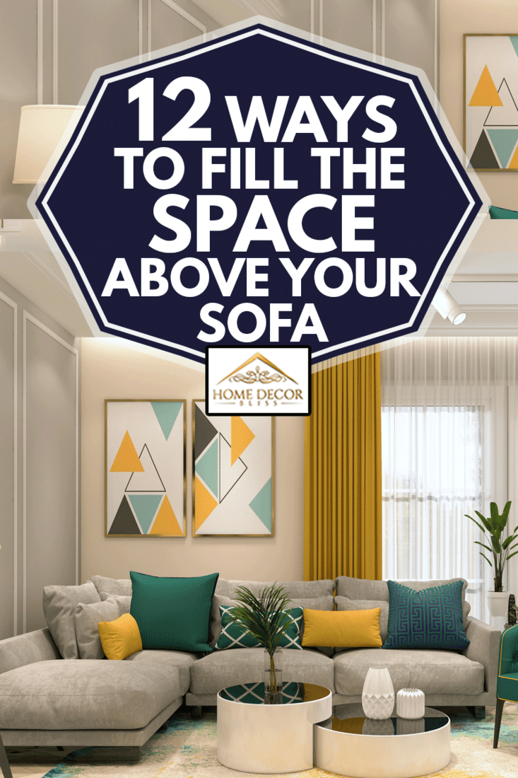 Modern Living Room with hanging painting above the sofa, 12 Ways To Fill The Space Above Your Sofa