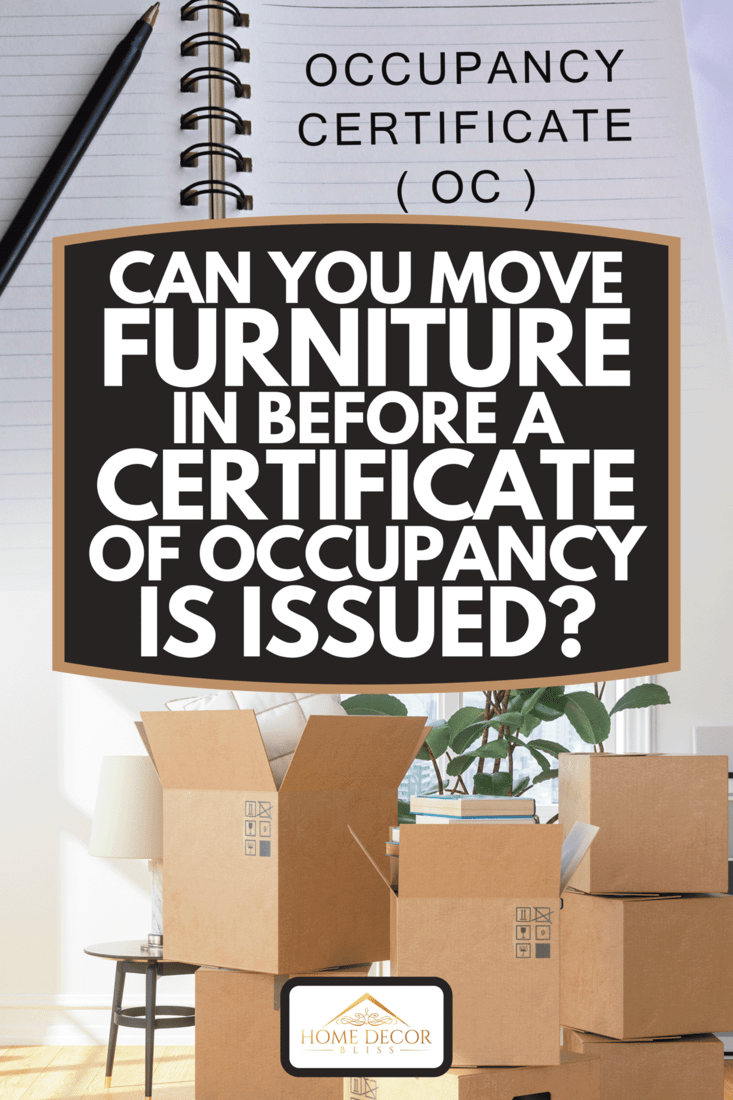 Cardboard boxes at new apartment and Occupancy Certificate written on a notebook, Can You Move Furniture In Before A Certificate Of Occupancy Is Issued?