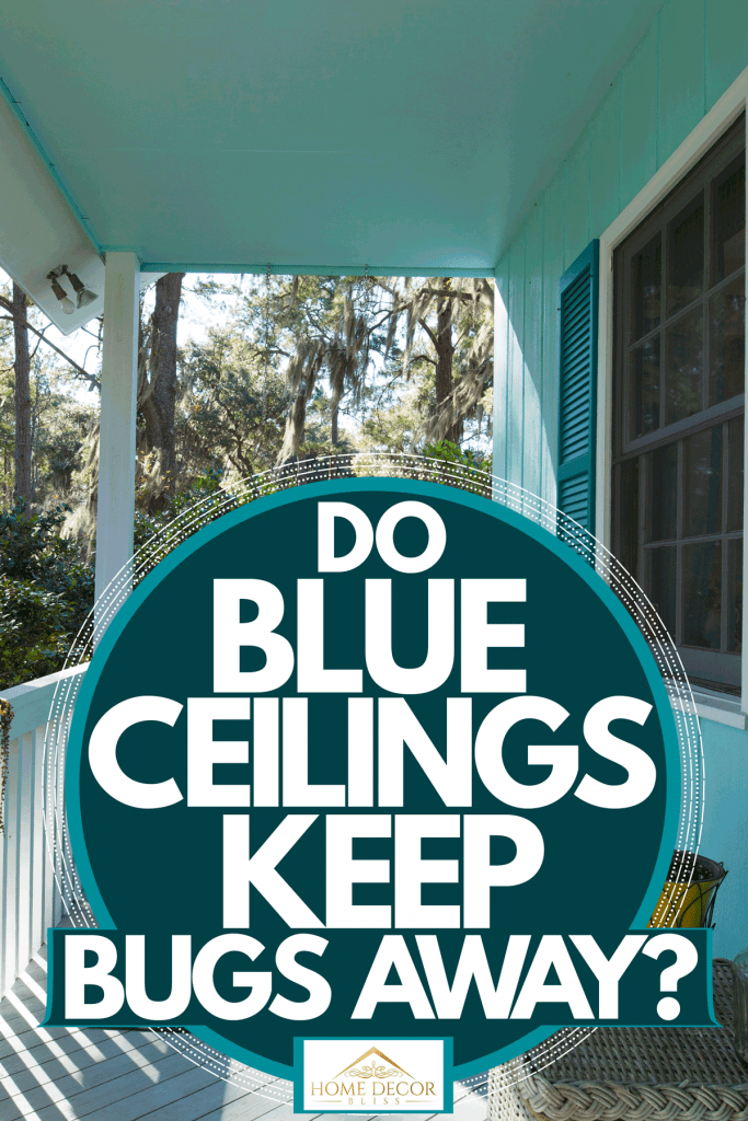 A blue colored porch with blue wooden chairs, blue throw pillows, and a white colored fence, Do Blue Ceilings Keep Bugs Away?