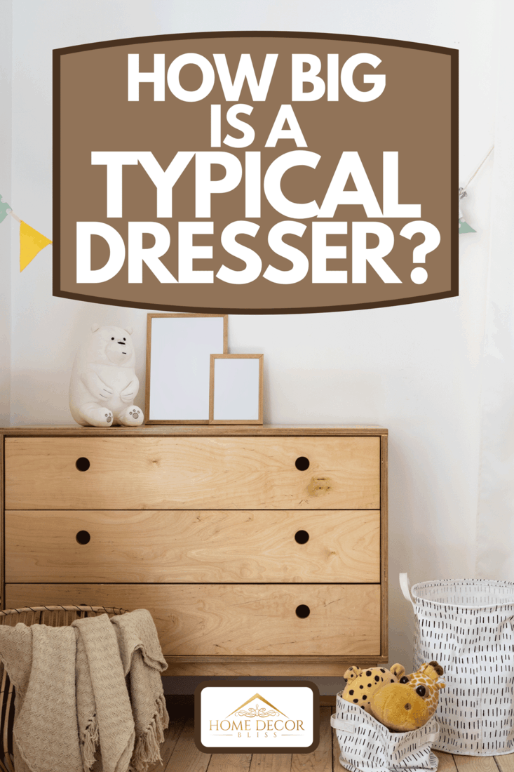 A cozy child bedroom with authentic interior design, home decor in wicker basket and toys on wooden chest of drawers, How Big Is A Typical Dresser?