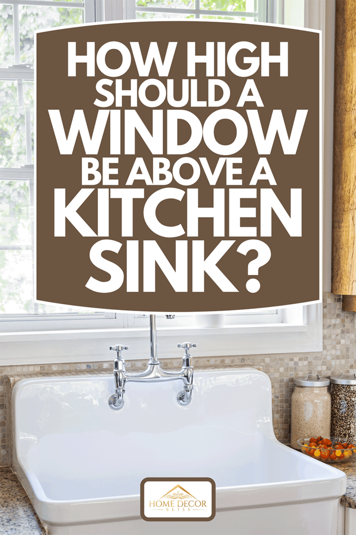 How High Should A Window Be Above A Kitchen Sink Home Decor Bliss
