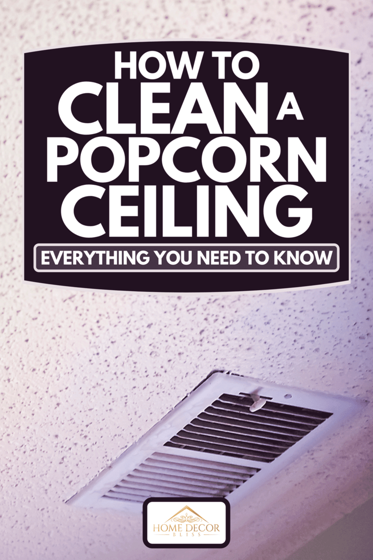 A popcorn ceiling with a heating or cooling vent, How To Clean A Popcorn Ceiling - Everything You Need To Know