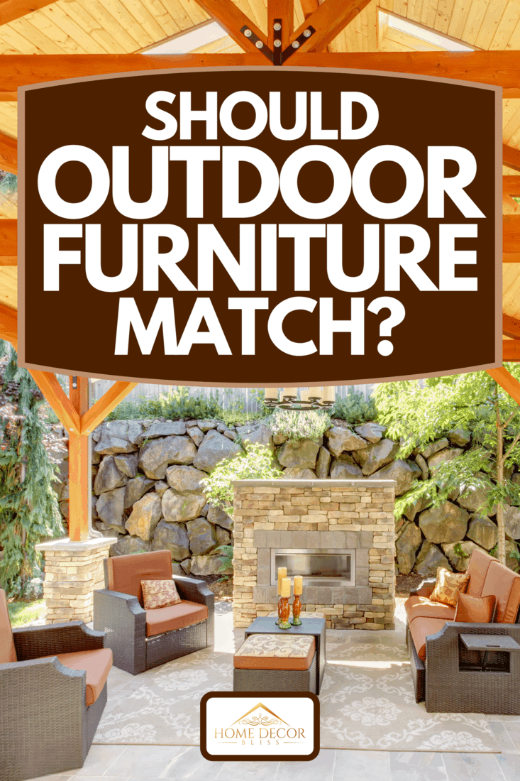 Exterior covered patio with fireplace and furniture, Should Outdoor Furniture Match?
