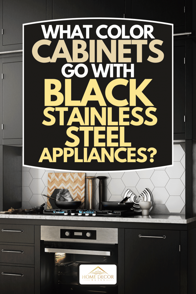 What Color Cabinets Go With Black Stainless Steel Appliances Home Decor Bliss