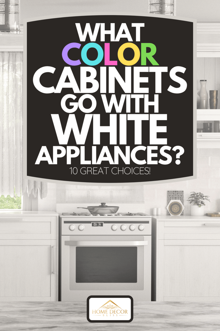 A bright kitchen interior design with white cabinets and gas range, What Color Cabinets Go With White Appliances? [10 Great Choices!]
