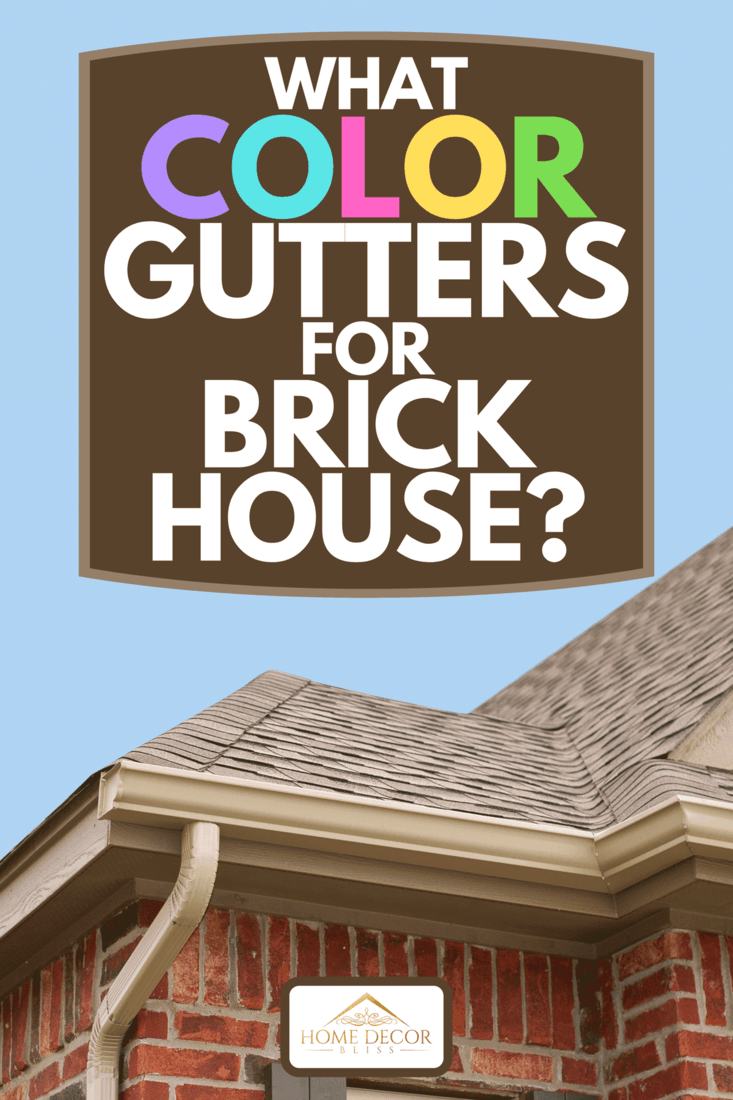House roof, gutters and downspout on the corner of a house, What Color Gutters For Brick House?