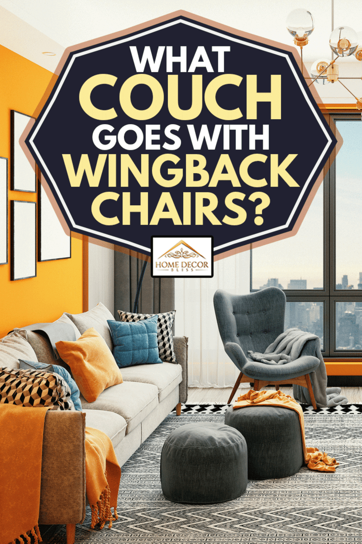 Luxury Modern Living Room, modern sofa and wingback chair, What goes with wingback chair