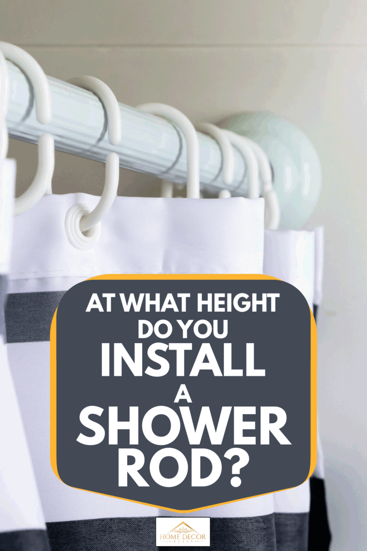 Curtain rod with shower curtain hanging on hooks, At What Height Do You Install A Shower Rod?