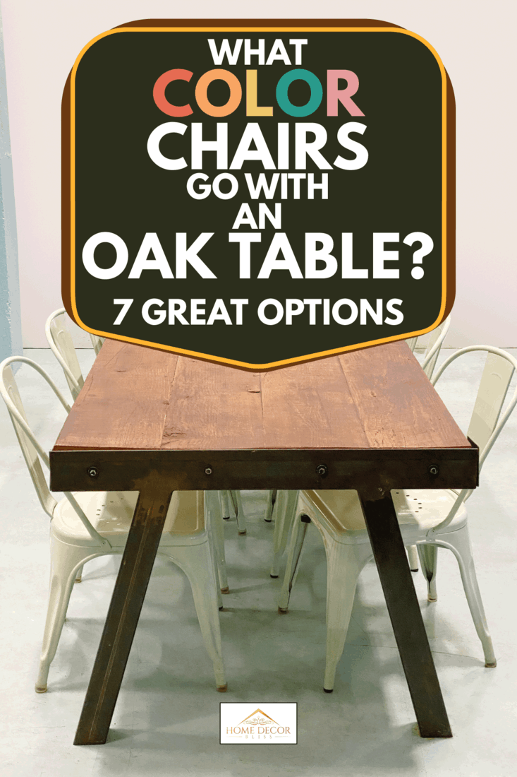 Empty oak dining table with white chairs, What Color Chairs Go With An Oak Table? [7 Great Options]