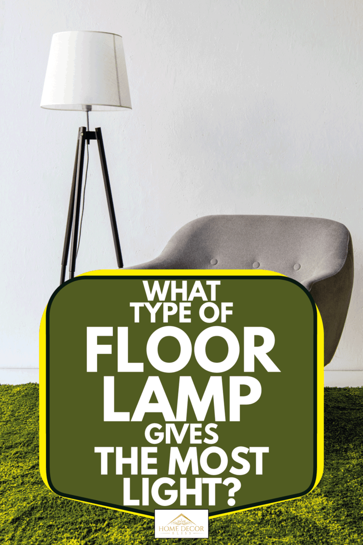 What Type Of Floor Lamp Gives The Most Light Home Decor Bliss