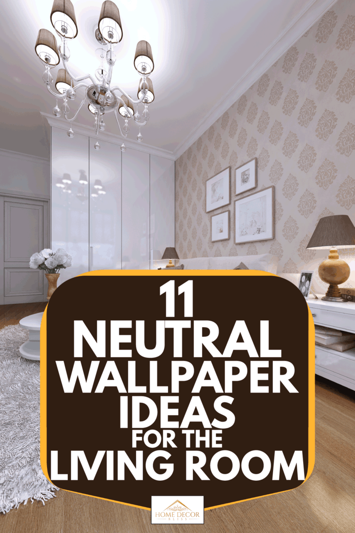 11 Neutral Wallpaper Ideas For The Living Room Home Decor Bliss