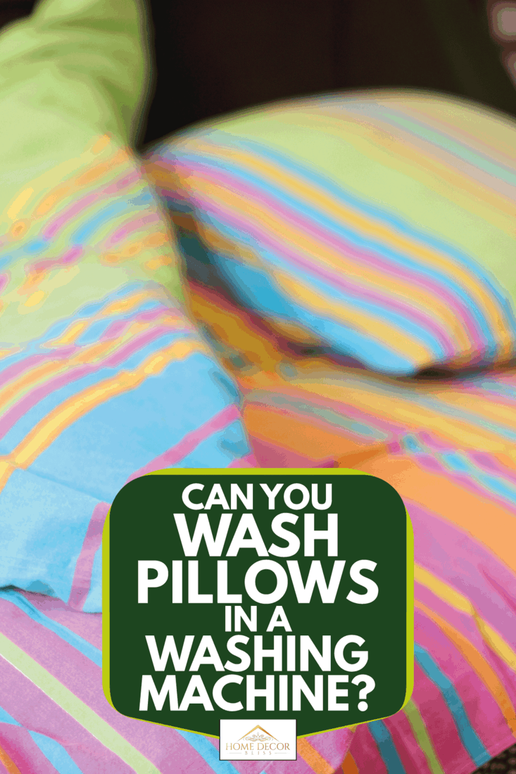 Multi colored pillow, pillowcase, blanket and bedsheet, Can You Wash Pillows In A Washing Machine?
