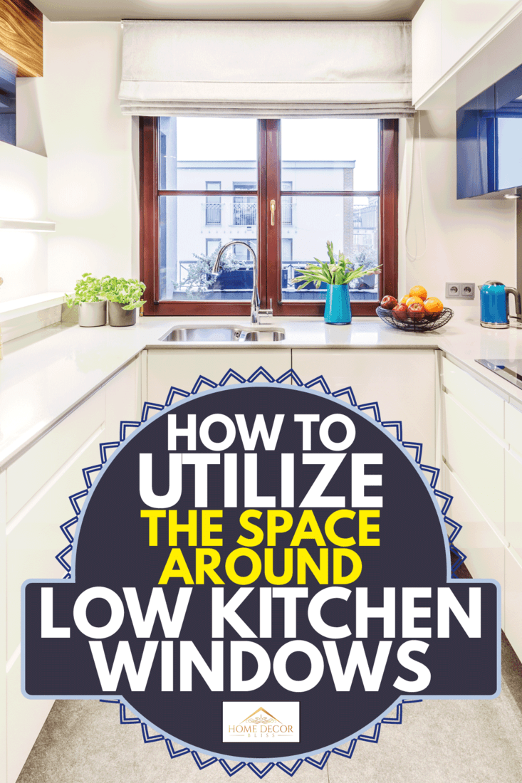 How To Utilize The Space Around Low Kitchen Windows Home Decor Bliss