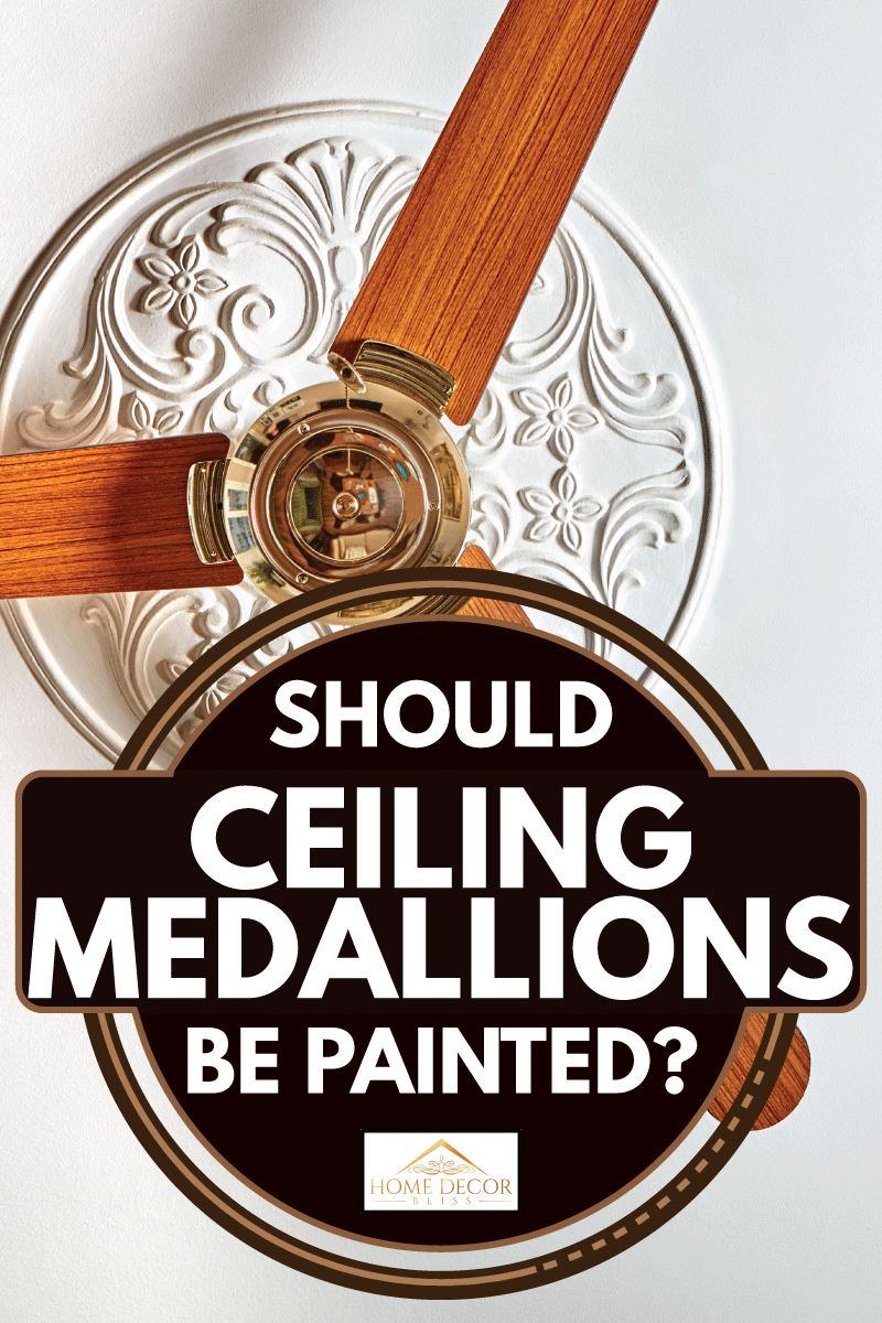white ceiling with medallion and wooden ceiling fan. Should Ceiling Medallions Be Painted