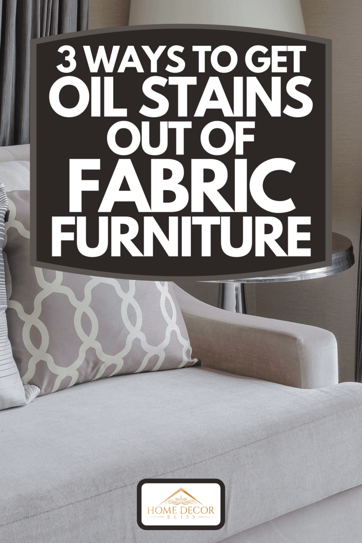 Throw pillows on sofa in living room, 3 Ways To Get Oil Stains Out Of Fabric Furniture