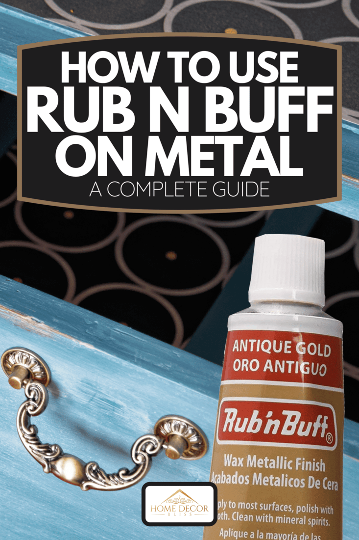 Collage of Rub N Buff and antique cabinet handle, How To Use Rub N Buff On Metal [A Complete Guide]