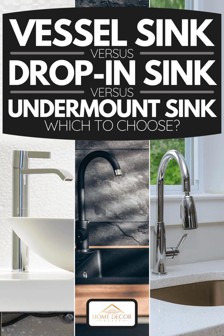 vessel sink vs drop in sink vs