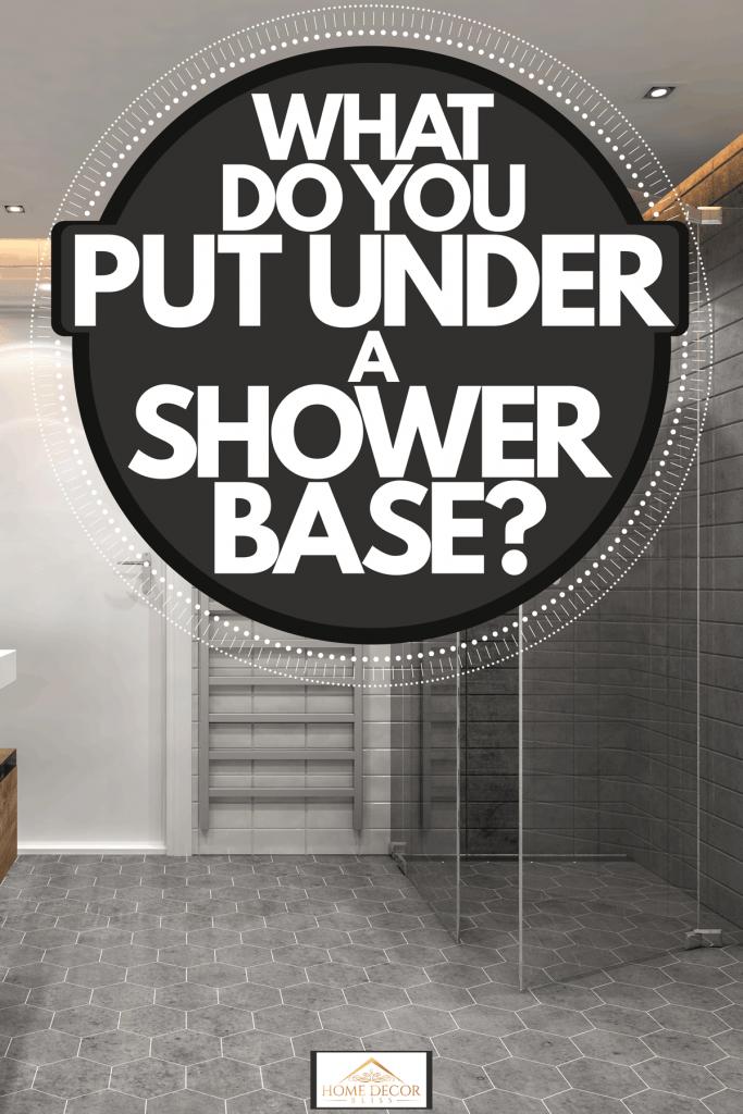Interior of a modern bathroom with contemporary interior design, What Do You Put Under A Shower Base?