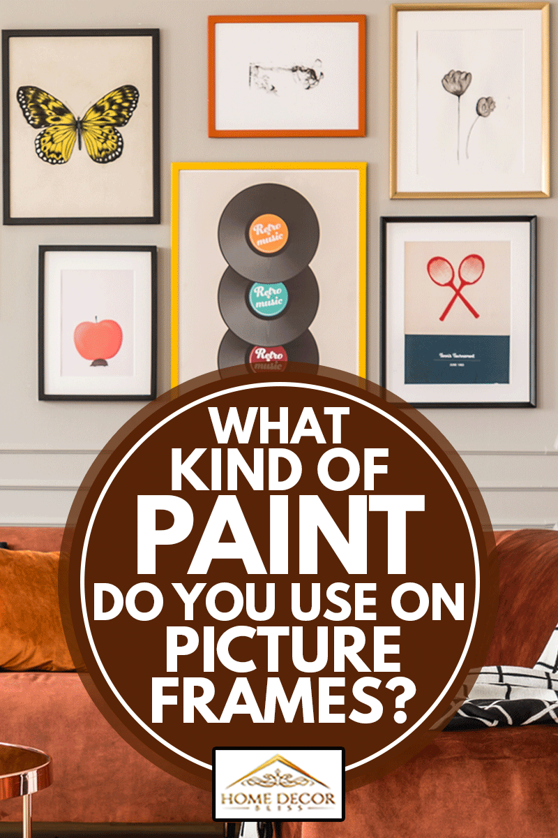 Colored picture frames painted by acrylic paints, What Kind Of Paint Do You Use On Picture Frames?