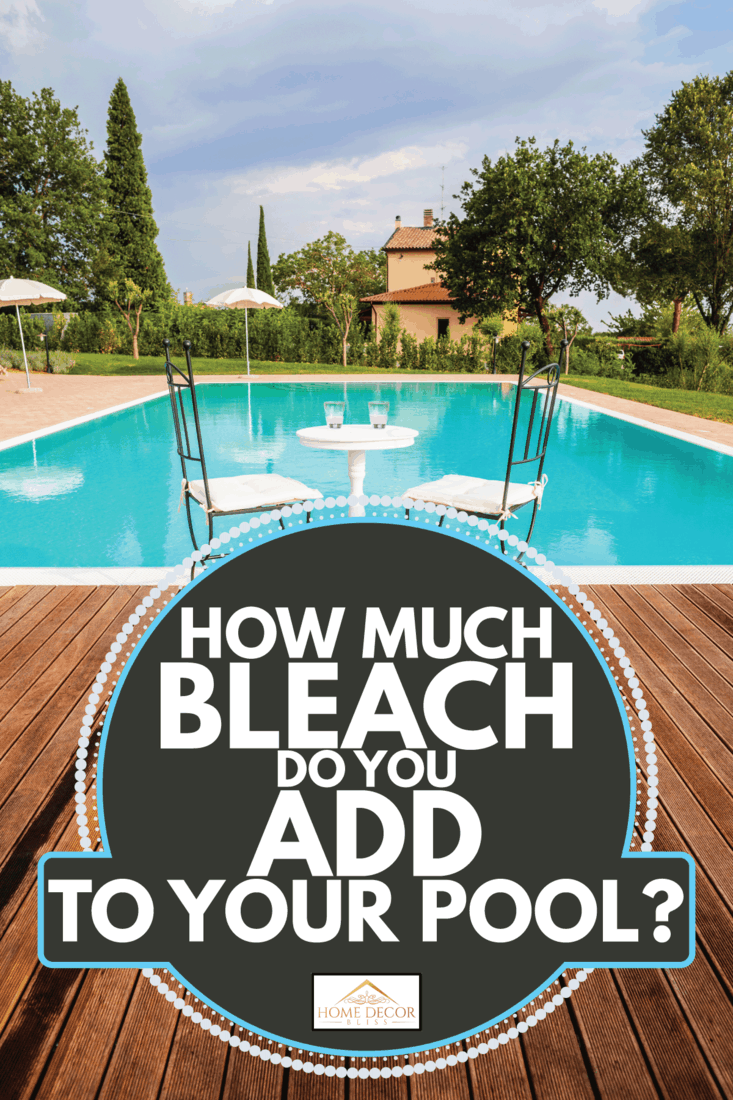 calm pool in an open backyard with garden chairs. How Much Bleach Do You Add To Your Pool