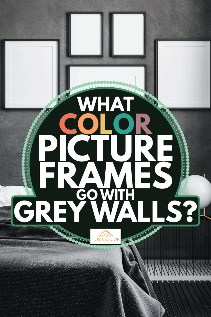 posters gallery at home bedroom with gray beddings. What Color Picture Frames Go With Grey Walls