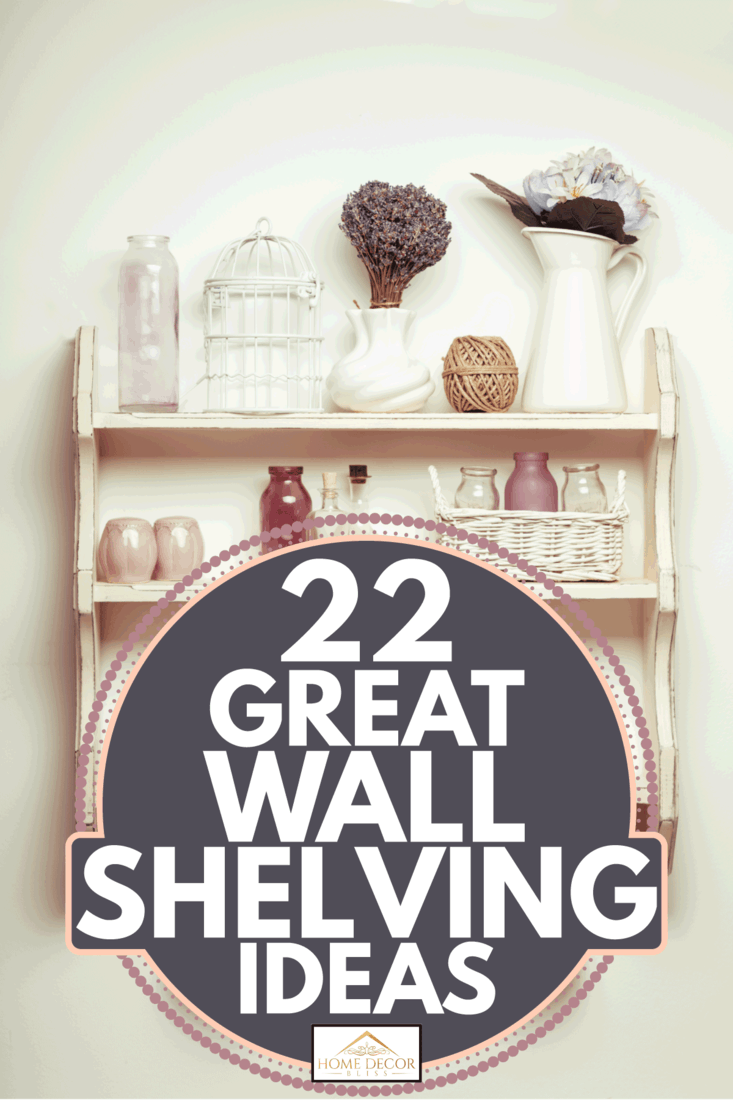 vintage shelf with assorted ceramics and glass containers. 22 Great Wall Shelving Ideas