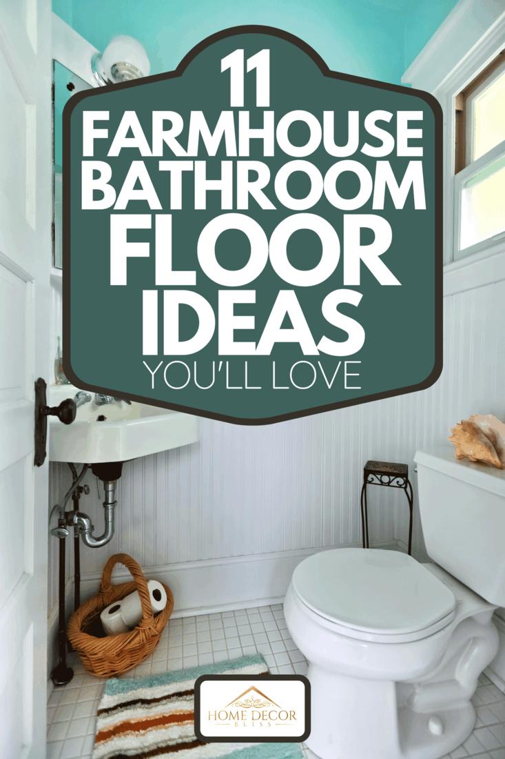 Teal and white themed small bathroom interior, 11 Farmhouse Bathroom Floor Ideas You'll Love