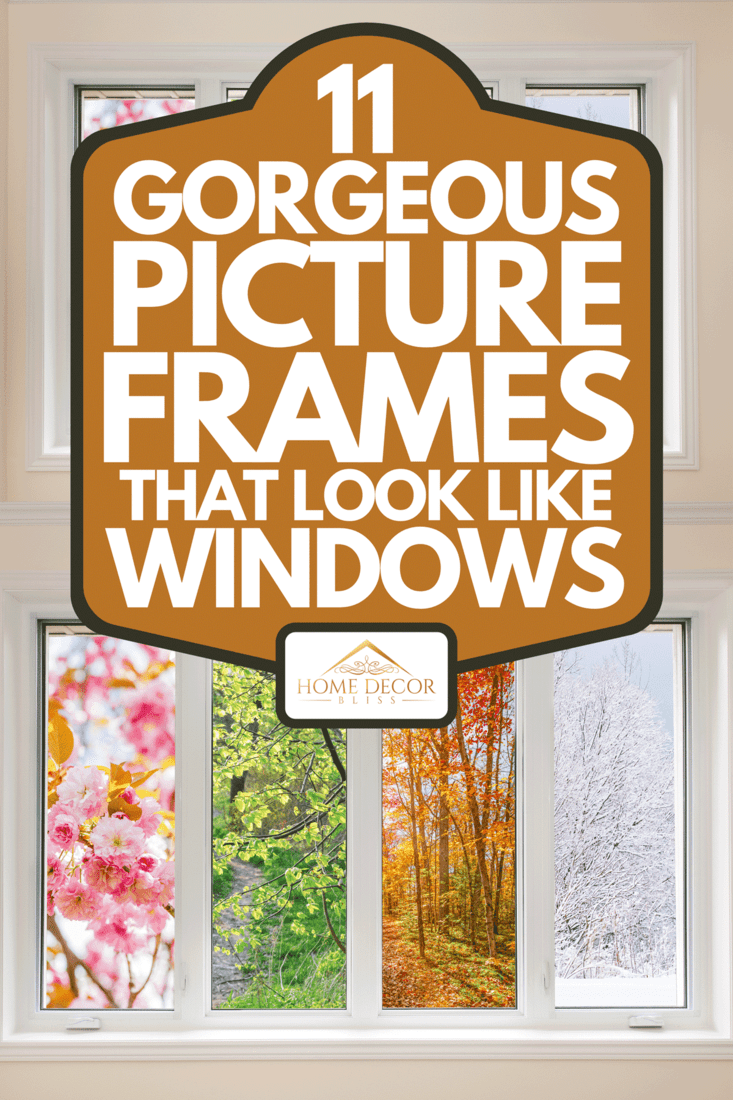A window picture frame with four photo of four seasons, 11 Gorgeous Picture Frames That Look Like Windows