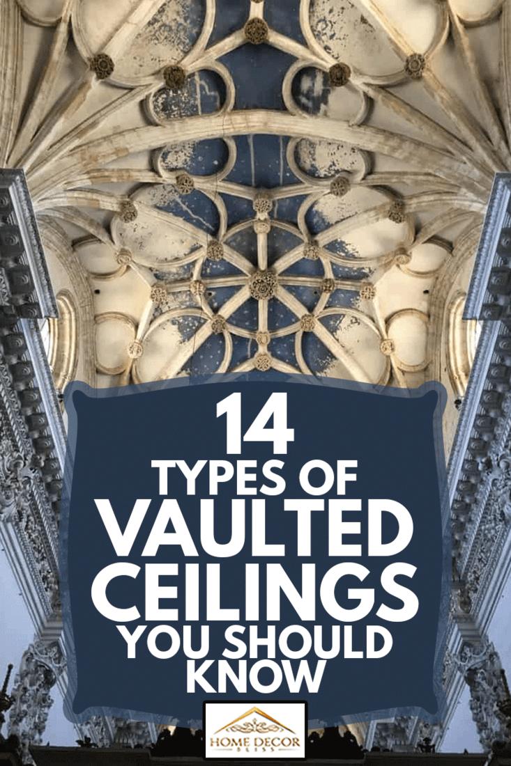 Monasterio de la Cartuja de Santa Maria Jerez Defensión in Spain, 14 Types Of Vaulted Ceilings You Should Know
