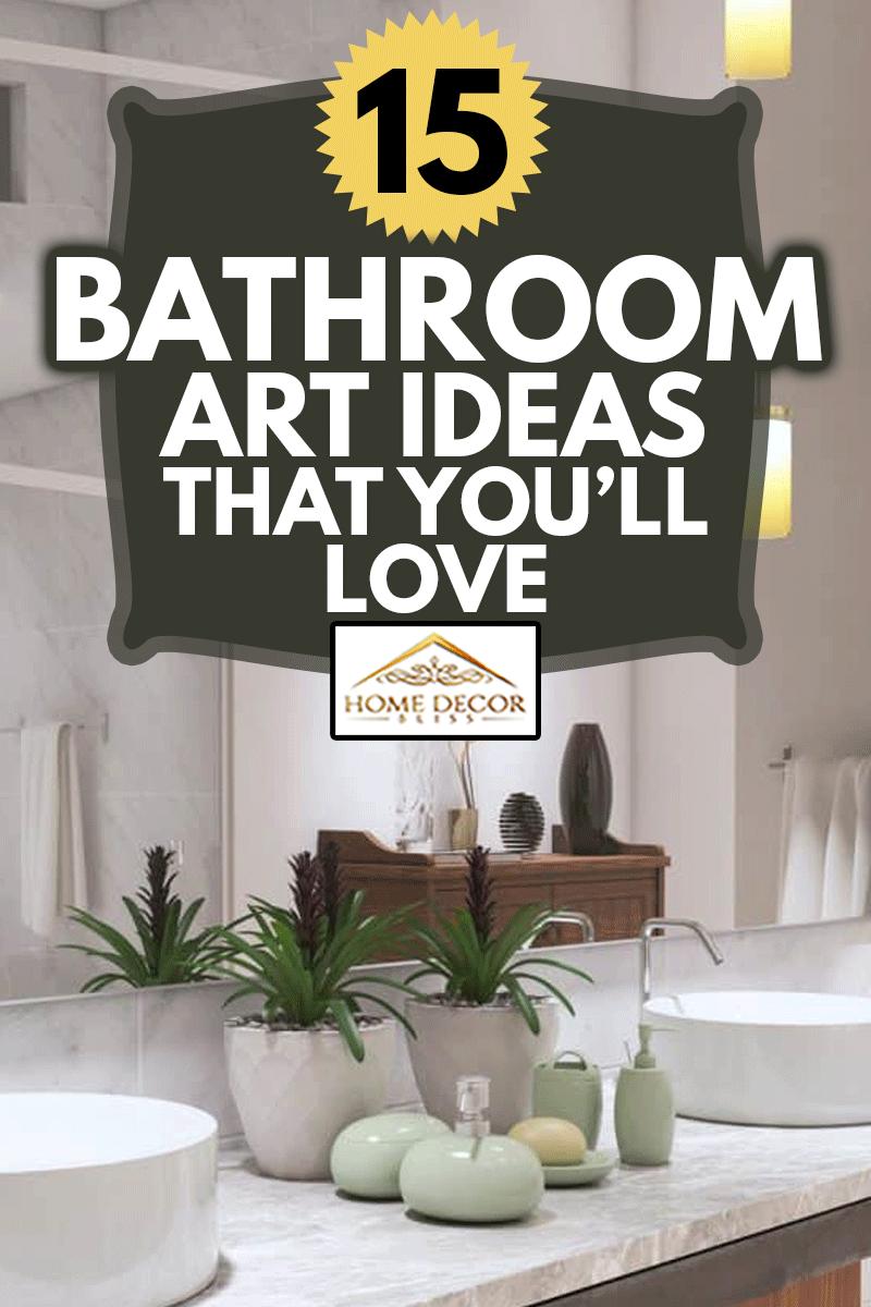 Modern Bathroom with two sinks, 15 Bathroom Art Ideas That You'll Love