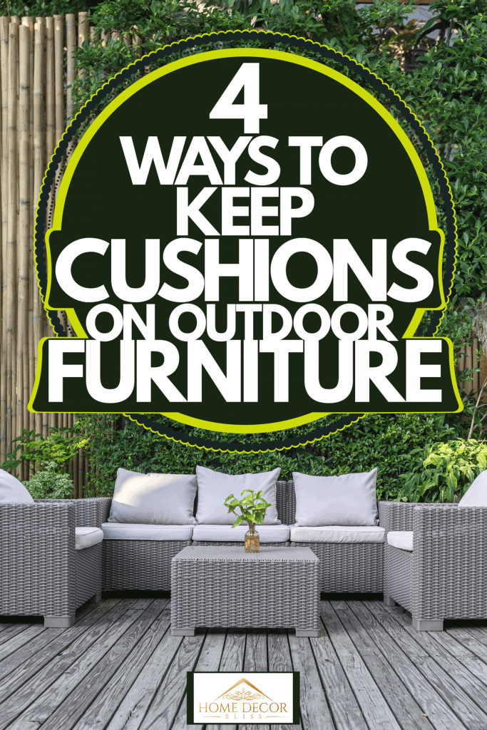 Keep Cushions On Outdoor Furniture, How To Make Pillows For Outdoor Furniture