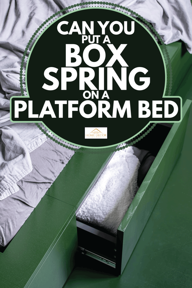 Bedroom in modern style in green color, platform bed with drawers. Can You Put A Box Spring On A Platform Bed