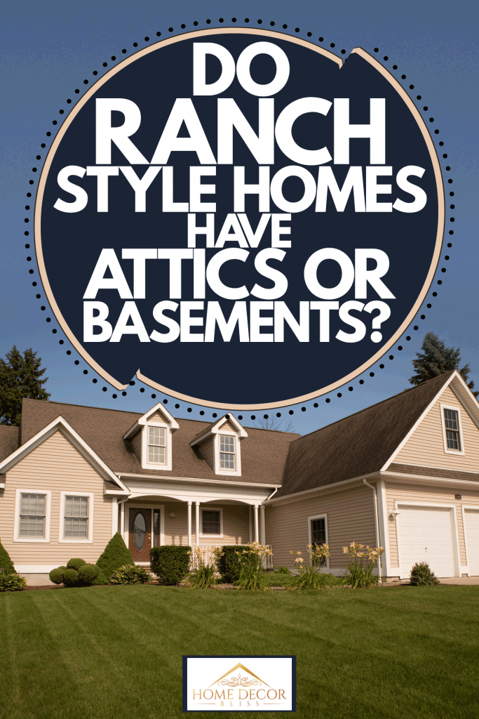 Exterior of a modern ranch style house with a huge green lawn, Do Ranch-Style Homes Have Attics Or Basements?
