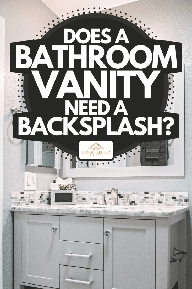 An interior of a small bathroom with vanity, Does A Bathroom Vanity Need A Backsplash?