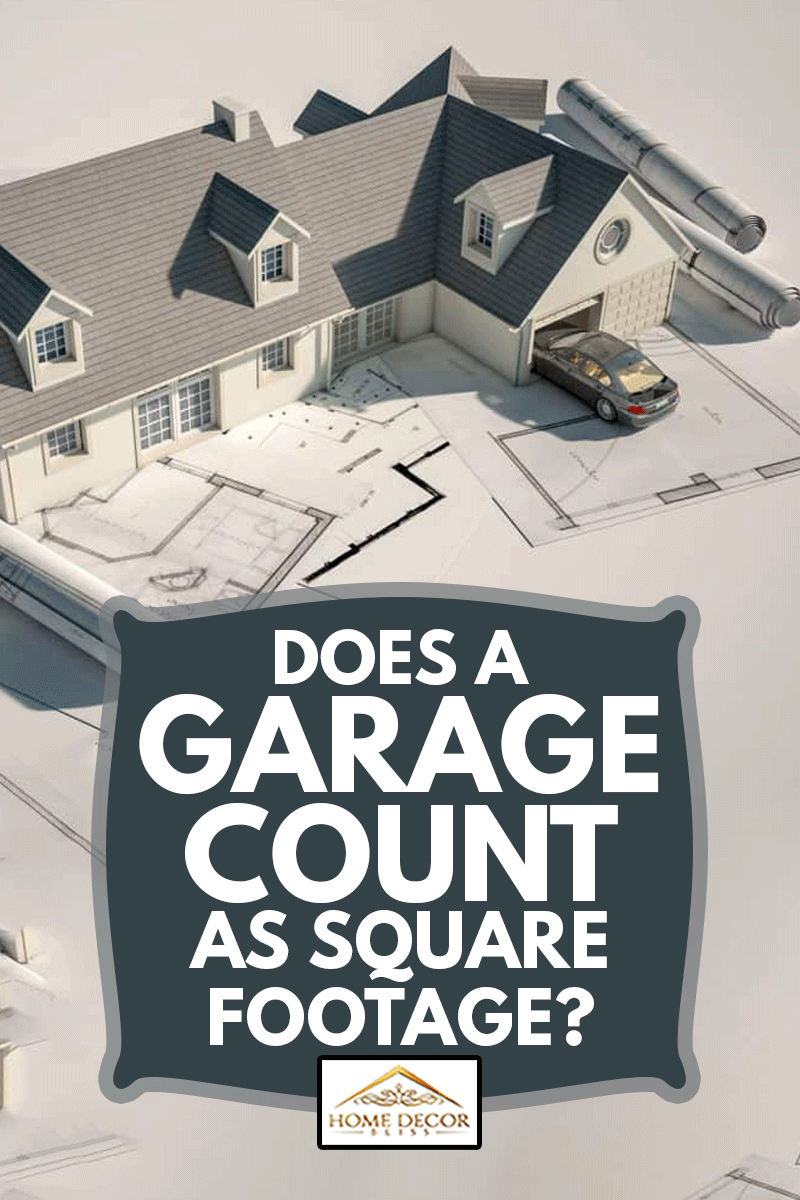 3D rendering of a house on top of blueprints, Does A Garage Count As Square Footage?