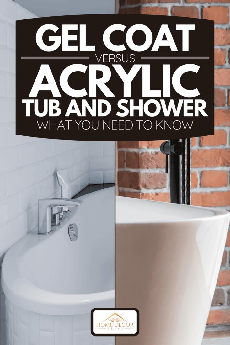Collage of gel coat bathtub and acrylic tub, Gel Coat Vs. Acrylic Tub And Shower - What You Need To Know