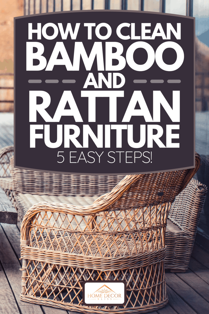 Terrace of a home with rattan furnitures, How To Clean Bamboo And Rattan Furniture [5 Easy Steps!]