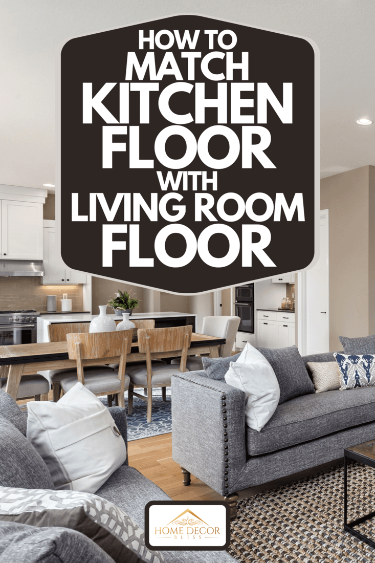 A beautiful living room interior with hardwood floors and and view of kitchen in new luxury home, How To Match Kitchen Floor With Living Room Floor