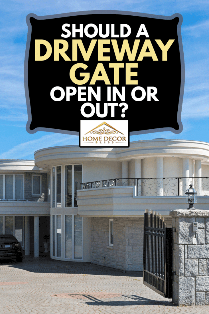 The front of a large luxury home in an expensive subdivision, Should A Driveway Gate Open In Or Out?