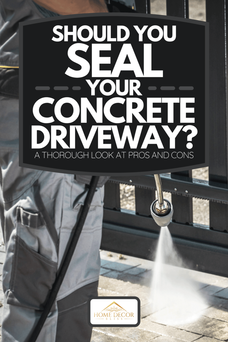 Should You Seal Your Concrete Driveway [A Thorough Look At Pros ...