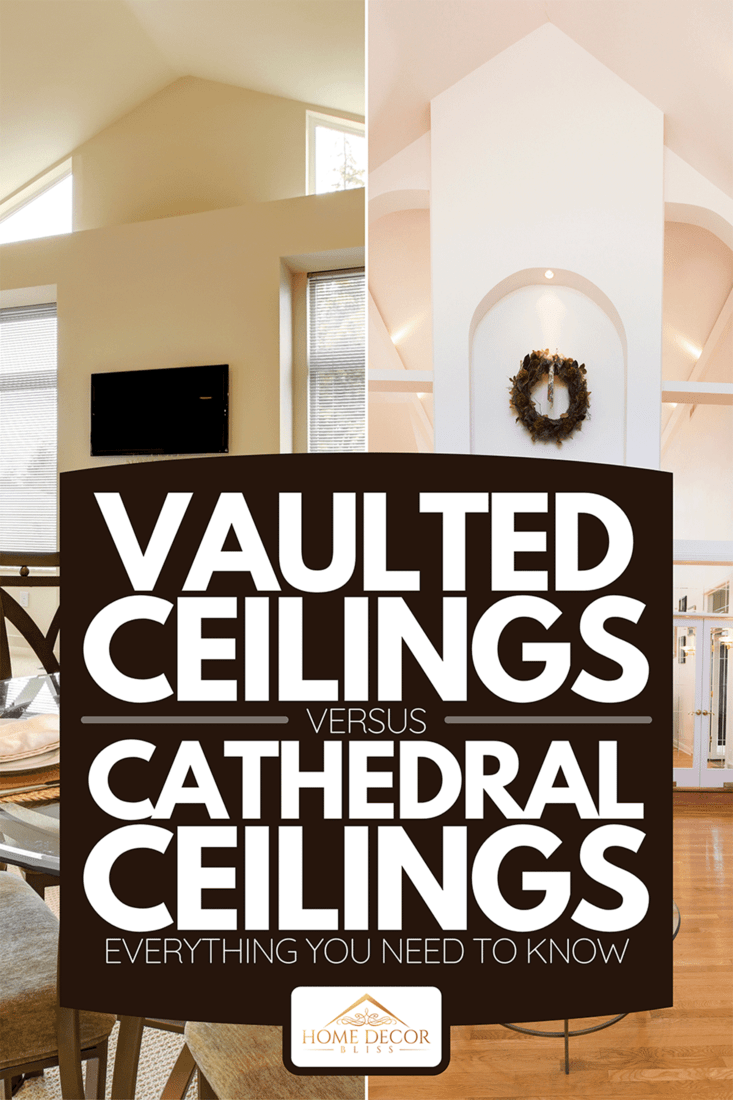 Vaulted Ceilings Vs Cathedral Ceilings Everything You Need To Know Home Decor Bliss