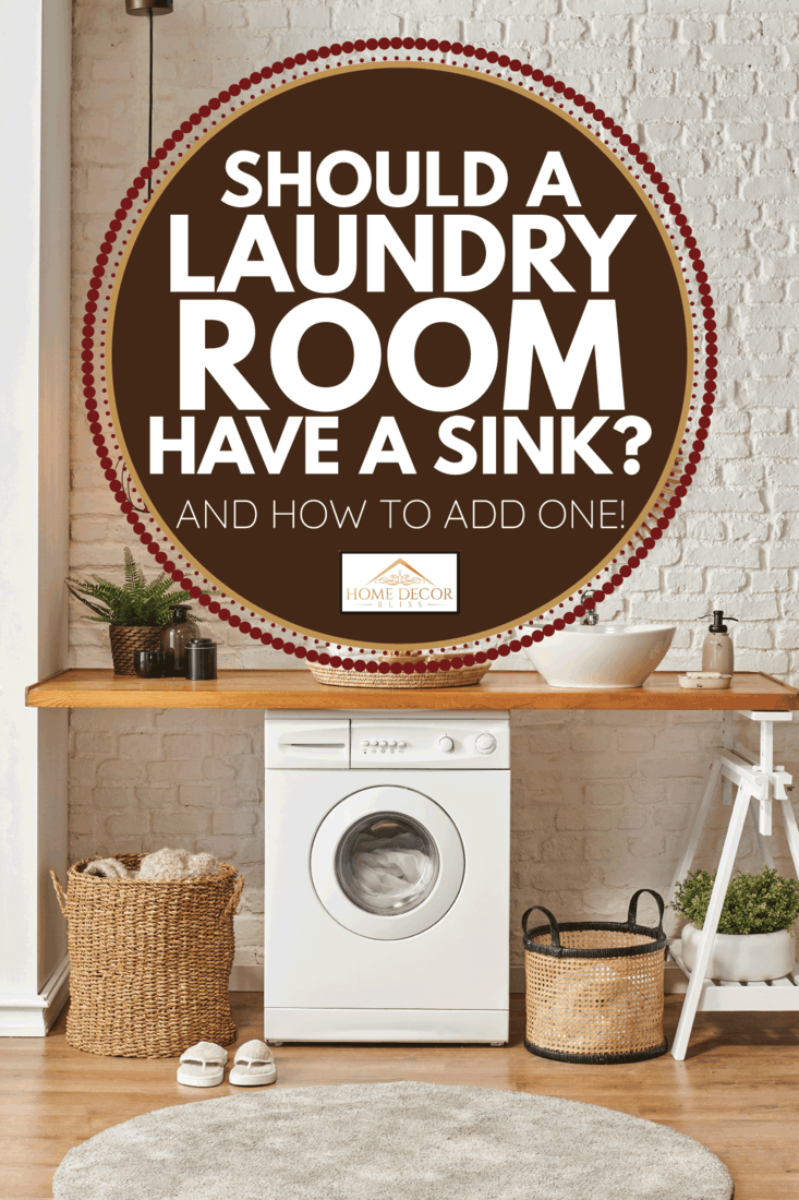 Washing machine in the laundry room, wooden table and shelf style, sink lamp mirror and wicker basket decor. Should A Laundry Room Have A Sink [And How To Add One!]