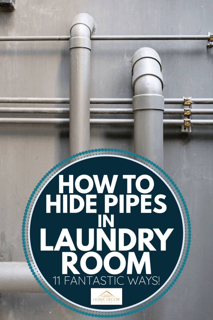 Water pipes on cement wall of building. How To Hide Pipes In Laundry Room [11 Fantastic Ways!]