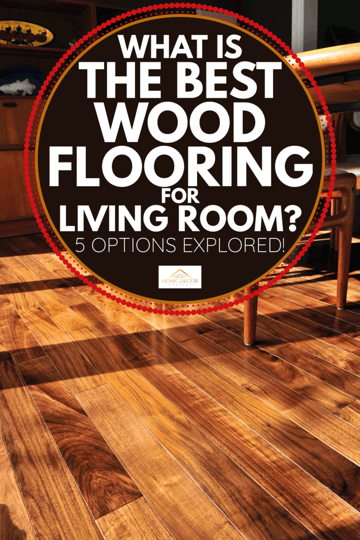 living room with exposed wood chairs and hardwood flooring. What Is The Best Wood Flooring For Living Room [5 Options Explored!]