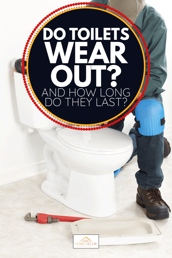 plumber with tools trying to fix broken toilet. Do Toilets Wear Out And How Long Do They Last